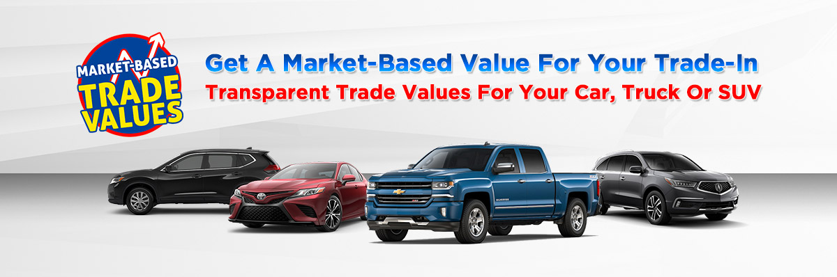Get A Market-Based Value For Your Trade-In. Transparent Trade Values For Your Car, Truck Or SUV. Header
